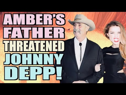Amber Heard's Father's HORRIFIC Threat to Johnny Depp!