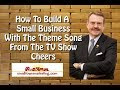 watch he video of [Podcast] Build Your Small Business with the Cheers TV Theme Song