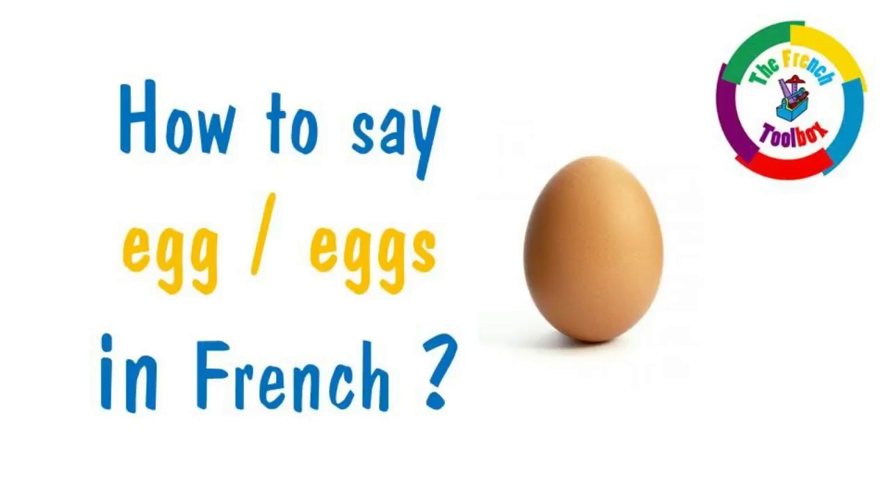 How to say egg/eggs in French ?