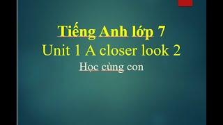 Tiếng Anh lớp 7 Unit 1 A closer look 2
