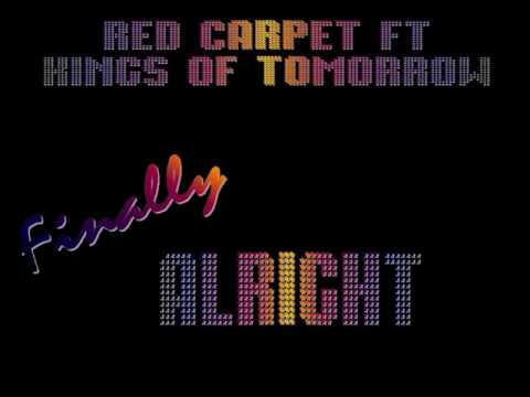 Red Carpet Vs. Kings Of Tomorrow - Finally Alright