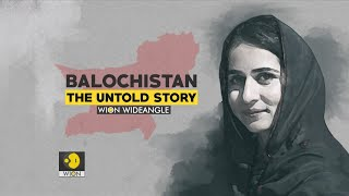 Watch Balochistan: The Untold Story On WION Wideangle
