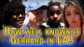 Do the people of LA know who Steven Gerrard is?