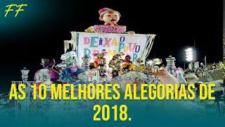 As 10 melhores alegorias que passaram  na Sapucaí - Carnaval  2018.