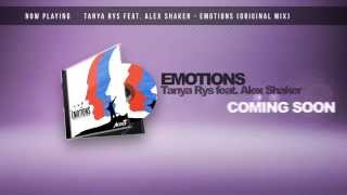 [PREVIEW] TANYA RYS - EMOTIONS (Feat. ALEX SHAKER) (Release Date 2014-05-27)