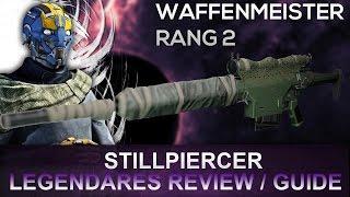 Destiny: Waffenmeister Jäger Rang 2  | Stillpiercer Guide / Review | Deutsch |
