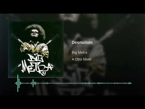 Big metra - Desnudate [Reggaeton]