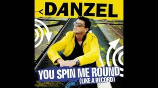 Danzel You Spin Me Round Like A Record Extended Mix