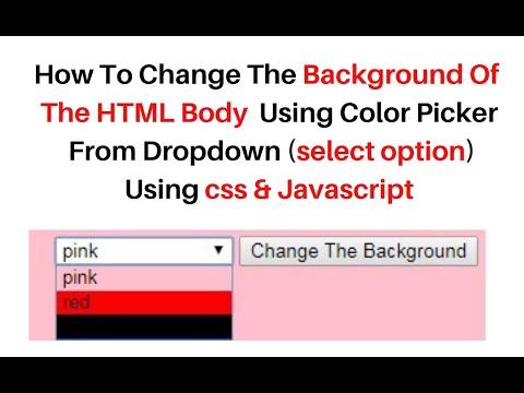 HTML Color Picker Change Background Color CSS Style Javascript Dropdown