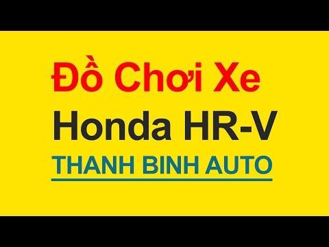 Tổng Hợp đồ Chơi Phụ Kiện độ HONDA HR-V - ThanhBinhAuto