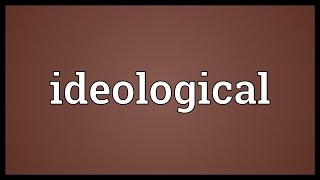 Ideological Meaning