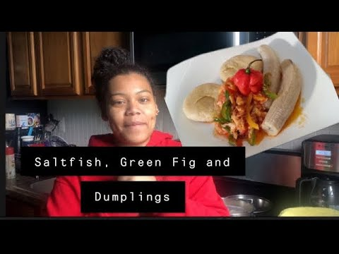 Saltfish With Greenfig And Boiled Dumpling 😁😁✨| Cook With Me ‼️