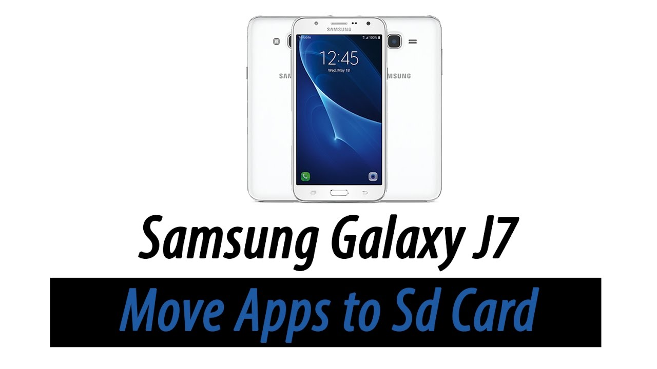 Samsung Galaxy J7 - How to Move Apps to the Memory Card - YouTube