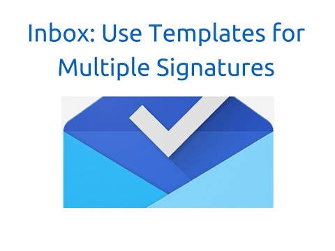 Inbox by Gmail: Use Templates for Signatures