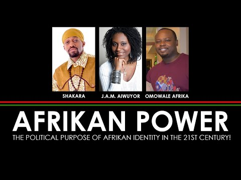 AFRIKAN POWER: The Political Purpose of Afrikan Identity in the 21st Century!