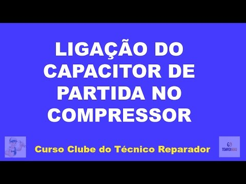 Ligação do Capacitor de Partida no Compressor do Freezer