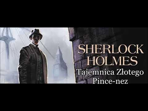 """Artur Conan Doyle - """"Sherlock Holmes i tajemnica złotego pince-nez"""" audiobook"""
