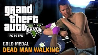GTA 5 PC - Mission #23 - Dead Man Walking [Gold Medal Guide - 1080p 60fps]