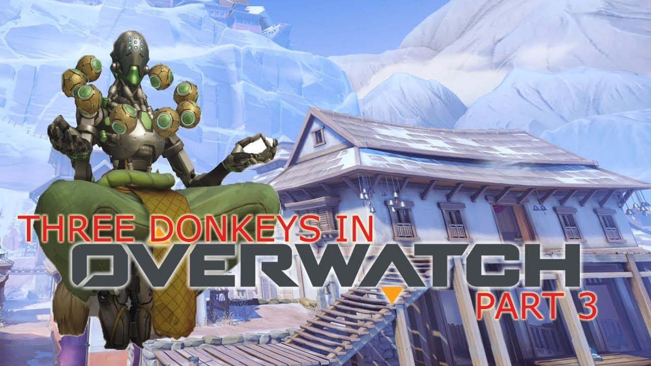 THREE DEAD DONKEYS | Let's Play Overwatch 3 Man Part 3