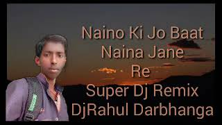 naino-ki-baat-naina-jaane-hai-super-dj-remix-dj-rahul-darbhanga-free-flp-download