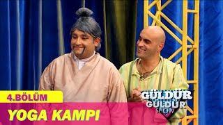 Güldür Güldür Show 4.Bölüm - Yoga Kampı