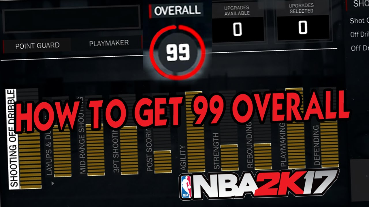 NBA 2k17 How To Get 99 Overall In MyCareer Attribute Upgrades And Doing Work Information