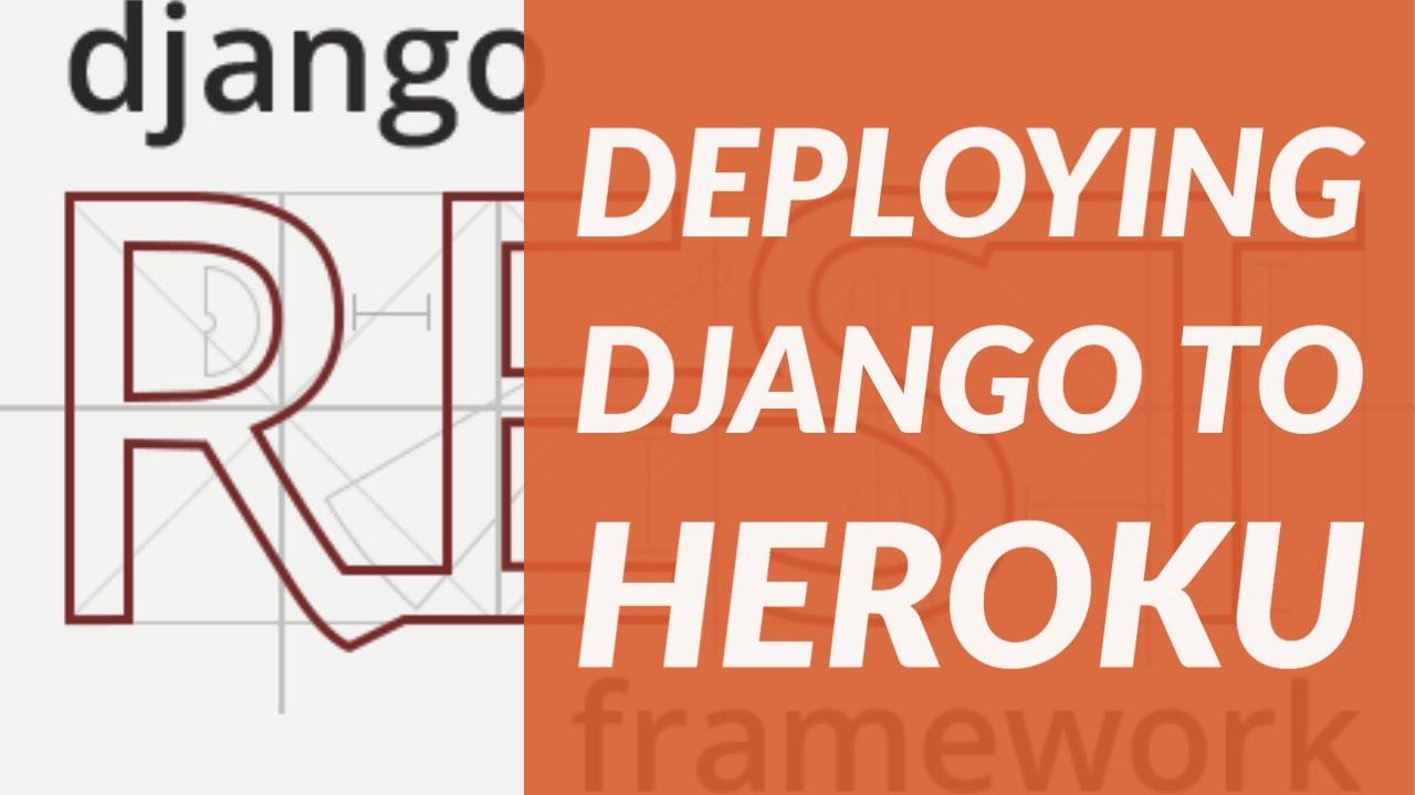 DEPLOYING DJANGO APPLICATIONS TO HEROKU - Django Rest framework API Tutorial