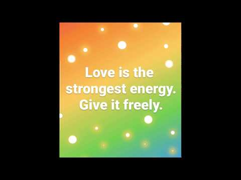 Love Is The Strongest Energy. Give It Freely.