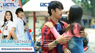 Video DEAR NATHAN THE SERIES - Salma Jatuh Kepelukan Nathan [9 Oktober 2017] download MP3, 3GP, MP4, WEBM, AVI, FLV November 2018