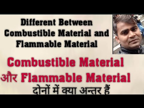 Different between Combustible Material and Flammable Material in Hindi