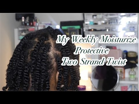 Weekly moisturize protective Two Strand Twist/Natural Roxxy