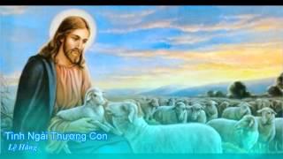 Tình Ngài thương con - Lệ Hằng [Thánh ca]