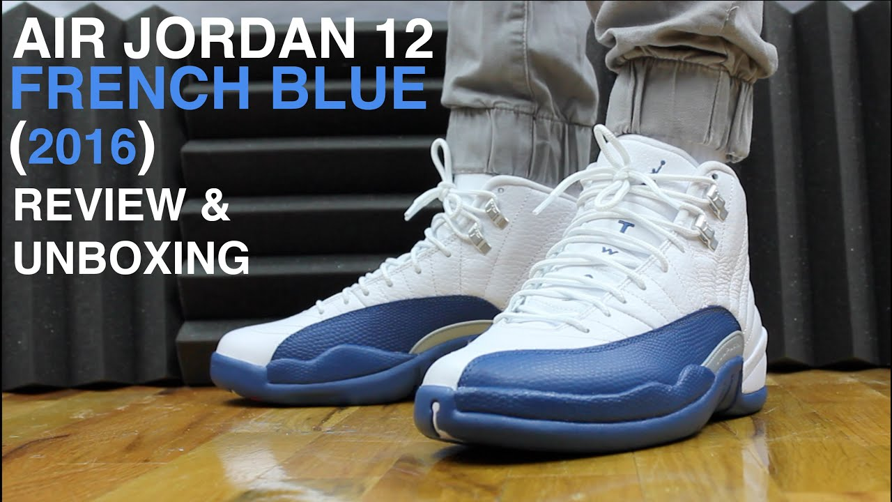 763ca0b65f16e5 AIR JORDAN 12 FRENCH BLUE 2016 REVIEW AND UNBOXING - YouTube