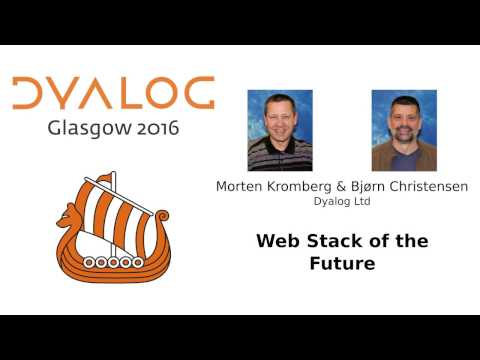 Dyalog16: Web Stack of the Future