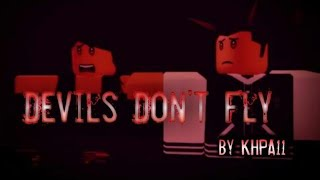 Devils dont fly/RMV/Roblox Music Video