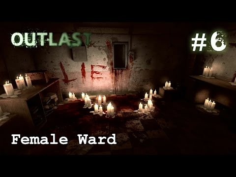 Outlast Chapter 6: Female Ward | Gameplay...