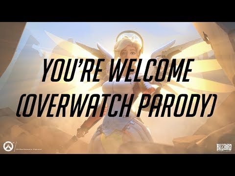 You're Welcome (Overwatch Parody)
