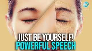 BE YOURSELF - Motivational s Compilation