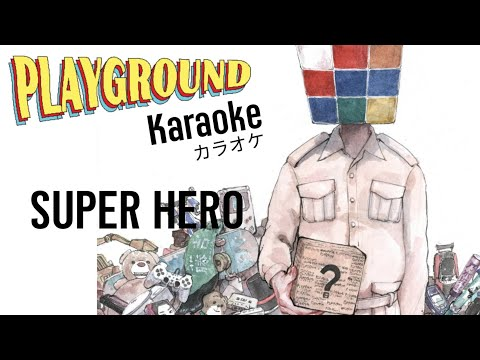 Super Hero - Playground (Karaoke)