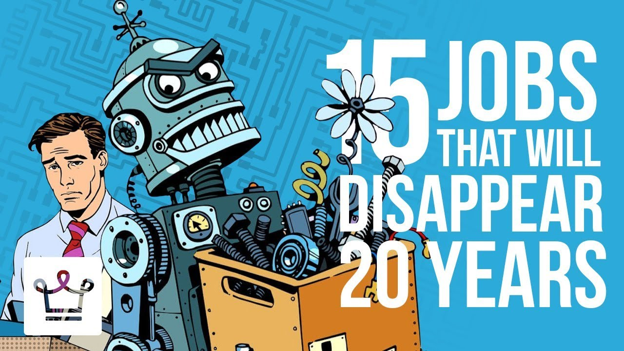 15 jobs that will disappear in the next 20 years due to ai youtube