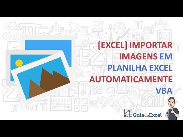 [Excel] Importar imagens em planilha Excel automaticamente VBA