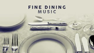 Fine Dining Music - Cool Playlist