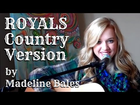 Royals - Lorde (Country Version) - Acoustic Covers of Popular Songs - Madeline Bales
