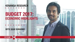 Budget 2017 Economic Highlights - By Wan Suhaimie