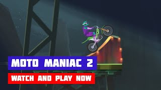Moto Maniac 2 · Game · Gameplay