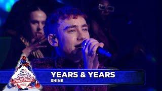Years Years Shine Live at Capital s Jingle Bell Ball 2018