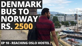 EP 10 - Denmark To Norway Bus - Chat with Locals - Cheapest Stay in Oslo - Indian Veg Food & Grocery