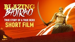 Graphic Short Film - Blazing Bajirao | True Story Of A True Hero | Full Movie Live on ErosNow