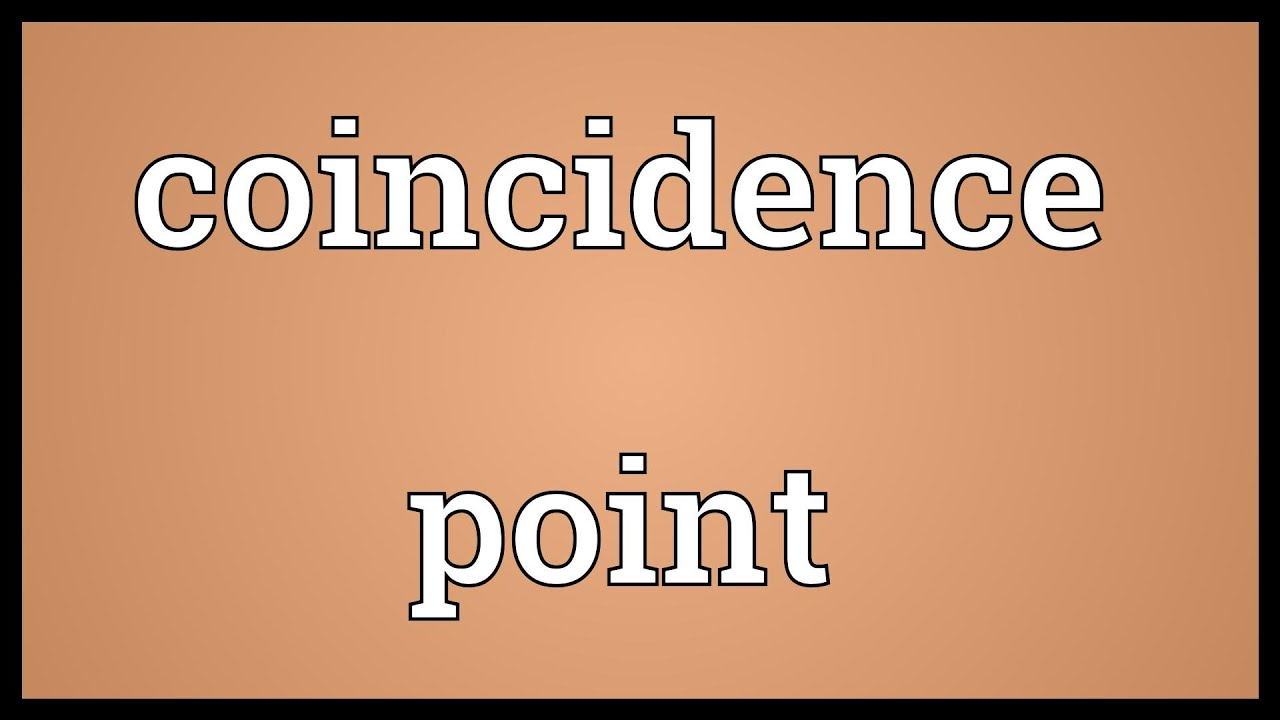 Coincidence point Meaning