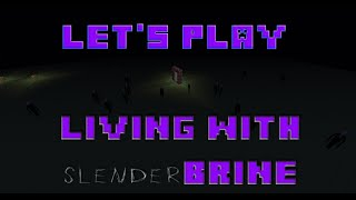 The slenderman cometh...Living with slenderbrine, Episode 5.